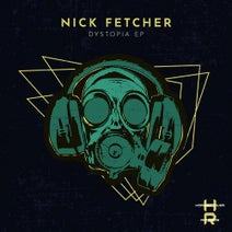 Nick Fetcher - Dystopia EP