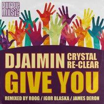 Djaimin, Crystal Re-Clear, Roog, Igor Blaska, James Deron - Give You