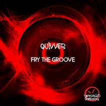 Quivver - Fry the Groove