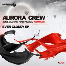 Aurora Crew, Joel Clotas, Ivan Picazo - Even Cloudy Ep