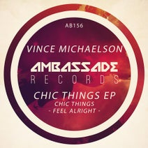 Vince Michaelson - Chic Things / Feel Alright