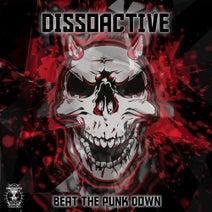 Dissoactive - Beat The Punk Down