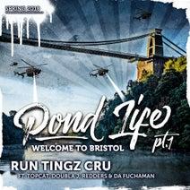 Run Tingz Cru, Redders, Da Fuchaman, Doubla J, Top Cat - Pond Life, Pt. 1 - Welcome to Bristol