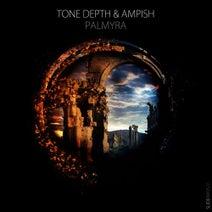 Tone Depth, Ampish - Palmyra