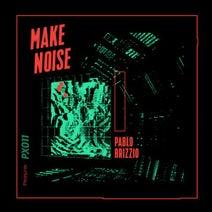 Pablo Brizzio - Make Noise