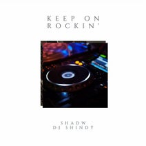 DJ Shindy, Shadw - Keep On Rockin'
