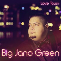 Big Jano Green, Rob Hardt - Love Town