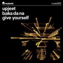 Upjeet - Baka da Na / Give Yourself