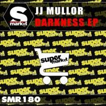 JJ Mullor - Darkness EP