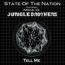 Full Intention, State of the Nation, Nick Reach Up, Stanton Warriors - Tell Me feat. Jungle Brothers & Mike G