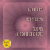 BloodDropz!, DJ Benchuscoro - Feel The Fear
