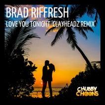 Brad Riffresh, ClayHeadz - Love You Tonight