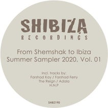 Farshad Kay, The Reign, Farshad Ferry, H.N.P, Adala - From Shemshak to Ibiza, Summer Sampler, Vol. 01