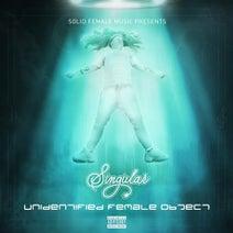 Singular - Unidentified Female Object (UFO)