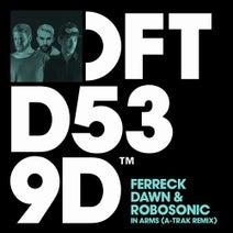 Robosonic, Ferreck Dawn, A-Trak - In Arms (A-Trak Remix)