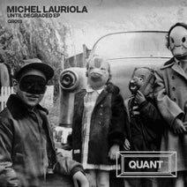 Michel Lauriola - Until Degraded EP