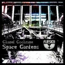 Chanel Cochrane - Space Gardens