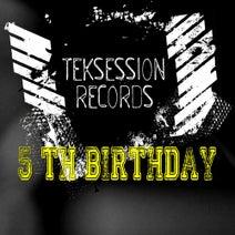 Tawa Girl, Tonikattitude, Lester Fitzpatrick, Marcsen W, Verona Kramer, Sopik, Oruam Zior, Knod Ap, Shadym, Dark Skyline - Teksession Records 5 Th Birthday