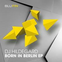 DJ Hildegard - Born in Berlin