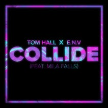 Mila Falls, E.N.V, Tom Hall - Collide (feat. Mila Falls)