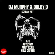 DJ Murphy, Dolby D, ABYSSVM, Hell Driver, AnGy KoRe, T78 - Scream Art