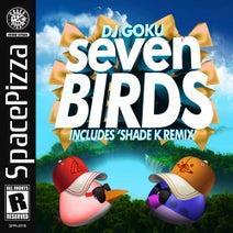 DJ Goku, Shade K - Seven Birds