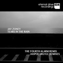 Jay Zoney, The Fourth Alarm, Jasper Argyle - Tears In The Rain Remixes