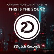 Extended Mix, Christina Novelli, Attila Syah - This Is The Sound