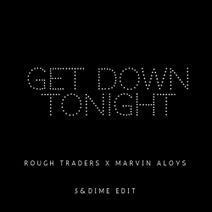 Marvin Aloys, Rough Traders, 5&Dime - Get Down Tonight (5&Dime Edit)