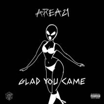 AREA21 - Glad You Came