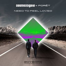 Cosmic Gate, Foret - Need to Feel Loved