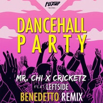 Benedetto, MR.CHI, Cricketz - Dancehall Party (feat. Leftside) [Benedetto Remix]