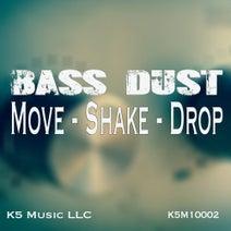 Bass Dust - Move-Shake-Drop