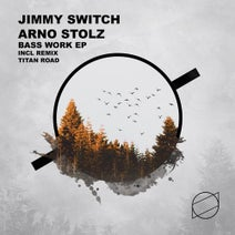 Jimmy Switch, Arno Stolz, Titan Road - Bass Work EP