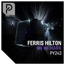 Ferris Hilton - On Ya Mark