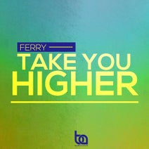 Ferry - Take You Higher
