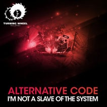 Alternative Code - I'm Not A Slave Of The System