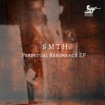 SMTH - Perpetual Resonance EP