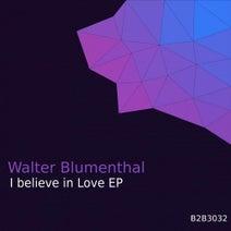 Walter Blumenthal - I Believe in Love