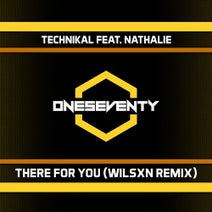 Technikal, Nathalie, WILSXN - There For You (WILSXN Remix)