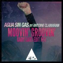 Antoine Clamaran, Gary Caos, Agua Sin Gas - Moovin' Groovin' (Gary Caos Edit Mix)