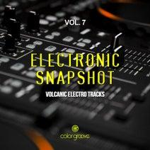 Venere, DJ Martello, DJ-Emy, Recast, Abenofski, R4V3, Rmaxx, SCHZ, Escadia, Dj Ciaco, Dj Memory, Fonzie Ciaco, Svenj, I - BIZ, Bimz Barley, Van Heyden, Cristian Manolo, The Analogeeks, Adiro - Electronic Snapshot, Vol. 7 (Volcanic Electro Tracks)