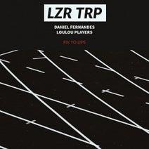 LouLou Players, Daniel Fernandes - Fix Yo Lips