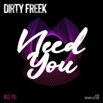Dirty Freek - Need You