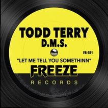 Todd Terry, D.M.S. - Let Me Tell You Somethinn