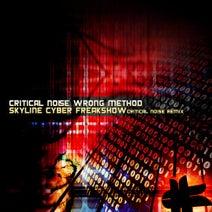 Critical Noise, Skyline, Critical Noise - Wrong Method - Cyber Freakshow Remix