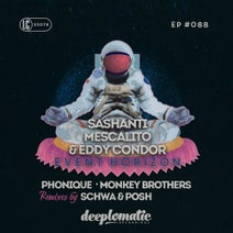Mescalito, Sashanti, Eddy Condor, Phonique, Monkey Brothers, Posh, DJ Schwa - Event Horizon