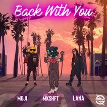 Lana, Moji, Mkshft - Back with You