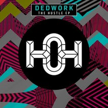 Dedwork - The Hustle