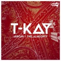 T-Kay - Arrow / The Almighty